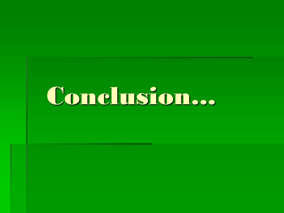 Conclusion...