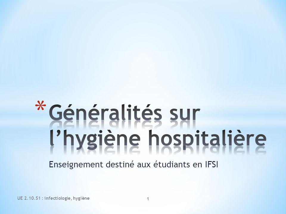 Enseignement destiné aux étudiants en IFSI UE 2.10.S1 : infectiologie, hygiène 1