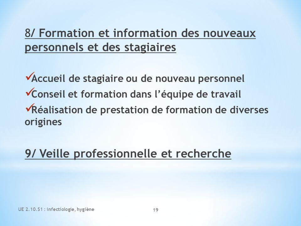 UE 2.10.S1 : infectiologie, hygiène 19 8/ Formation et information des nouveaux personnels et des stagiaires Accueil de stagiaire ou de nouveau person