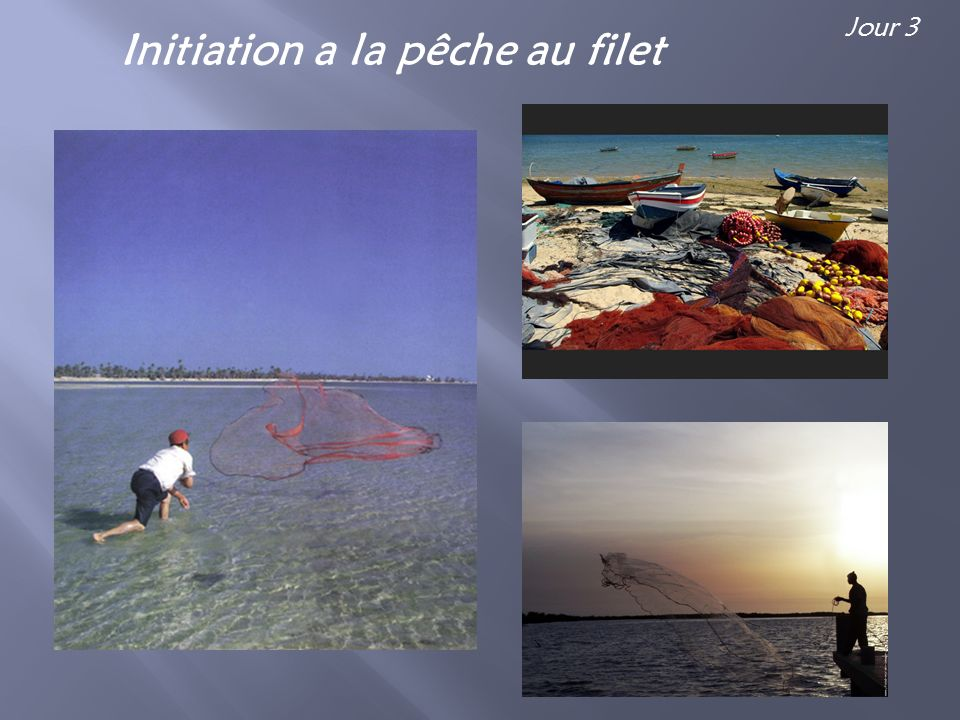 Initiation a la pêche au filet Jour 3