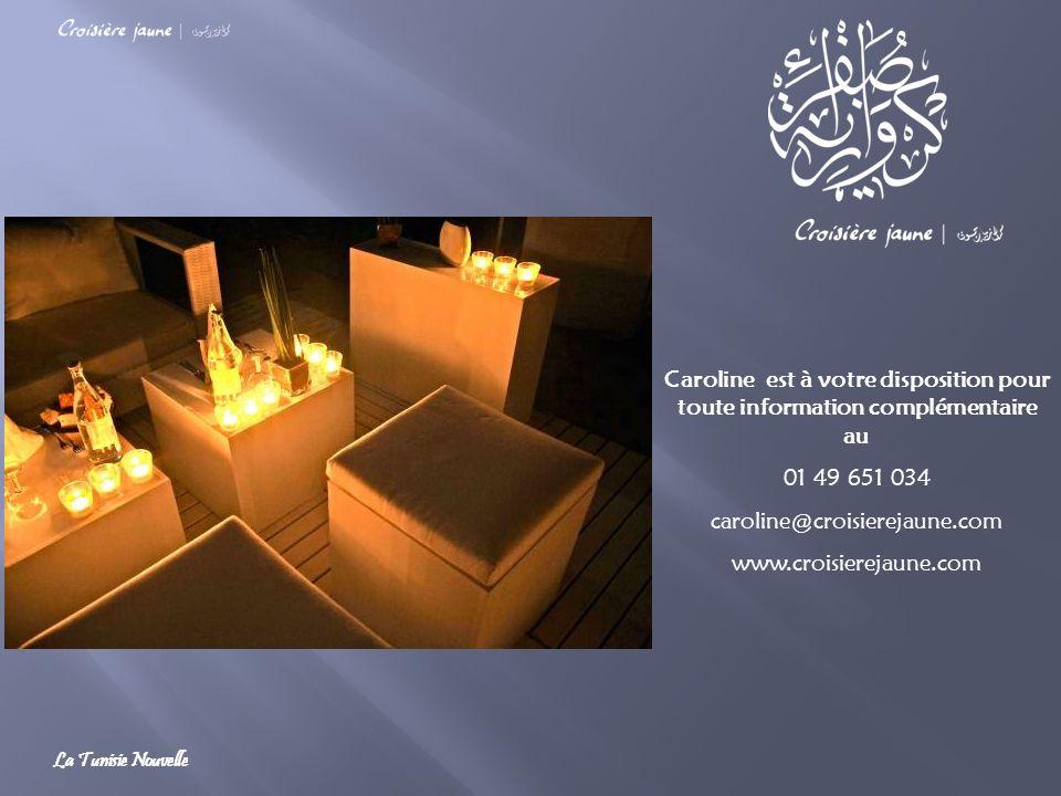 Caroline est à votre disposition pour toute information complémentaire au 01 49 651 034 caroline@croisierejaune.com www.croisierejaune.com La Tunisie Nouvelle