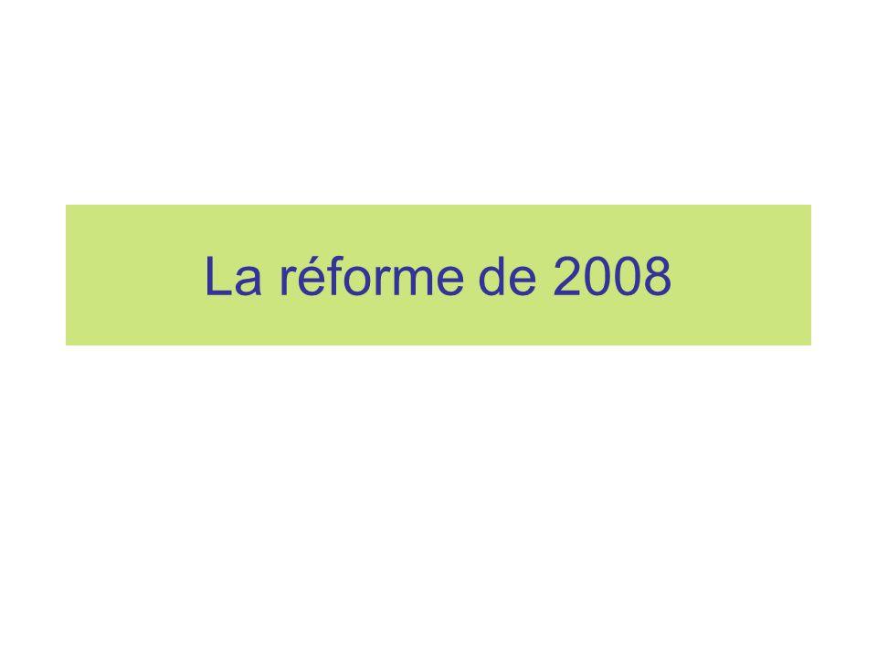 La réforme de 2008