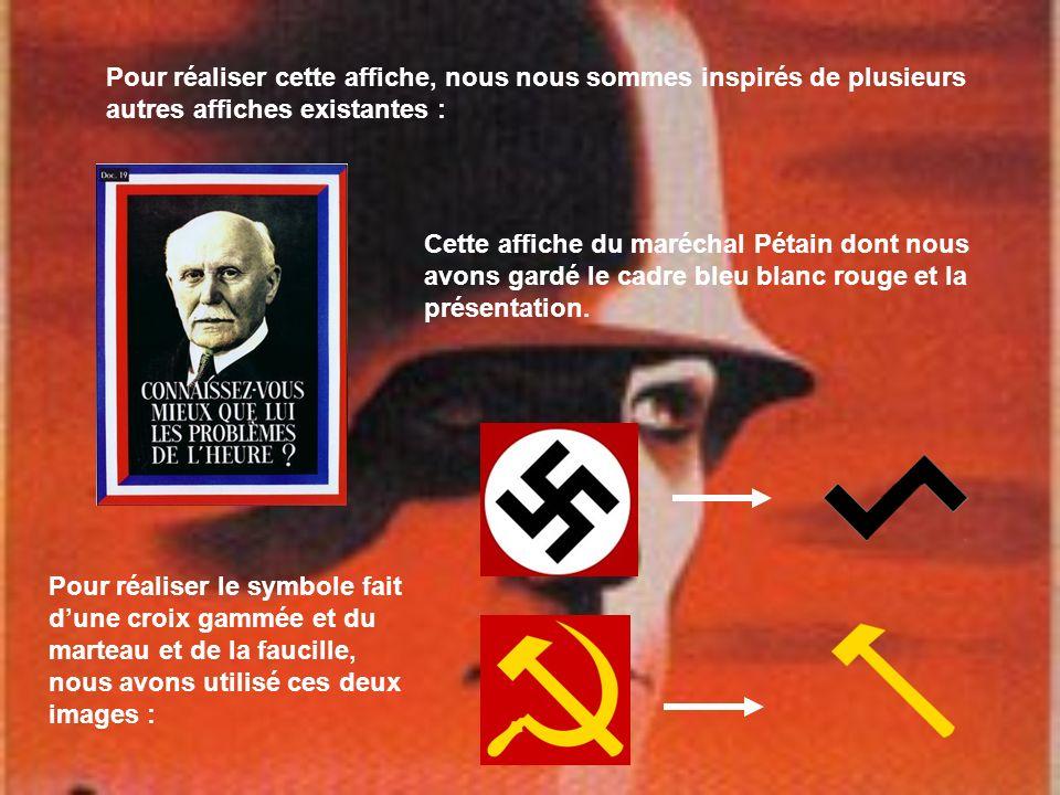 Pour réaliser cette affiche, nous nous sommes inspirés de plusieurs autres affiches existantes : Cette affiche du maréchal Pétain dont nous avons gard