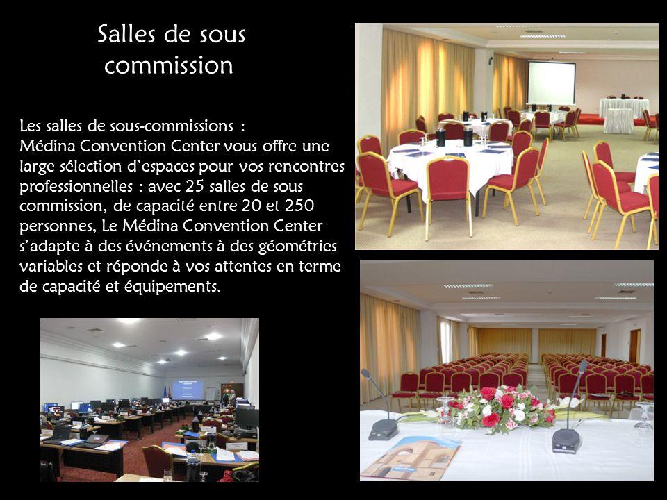 Salles de sous commission Les salles de sous-commissions : Médina Convention Center vous offre une large sélection despaces pour vos rencontres profes