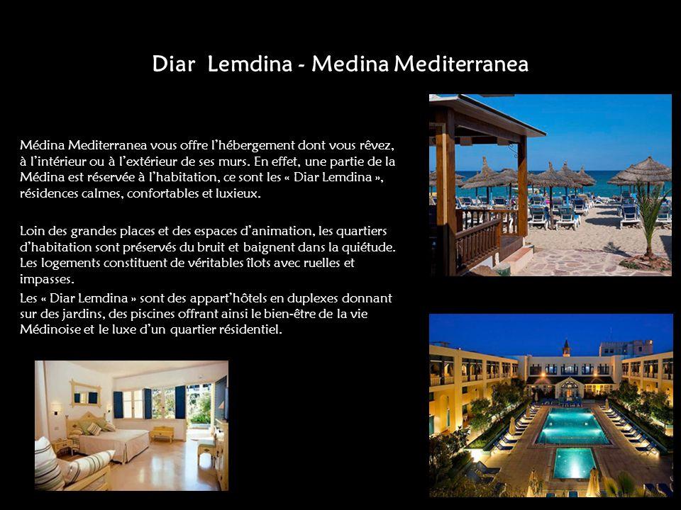 Diar Lemdina - Medina Mediterranea Médina Mediterranea vous offre lhébergement dont vous rêvez, à lintérieur ou à lextérieur de ses murs. En effet, un