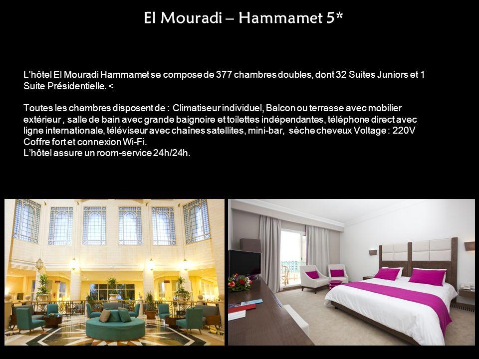 El Mouradi – Hammamet 5* L'hôtel El Mouradi Hammamet se compose de 377 chambres doubles, dont 32 Suites Juniors et 1 Suite Présidentielle. < Toutes le