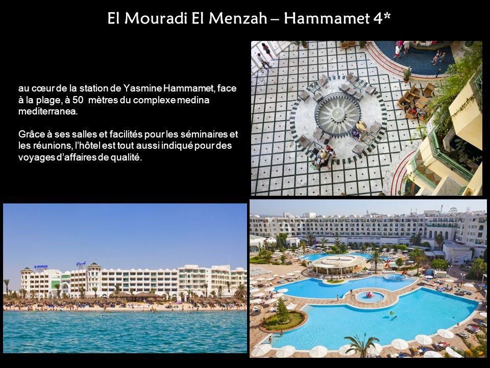 El Mouradi El Menzah – Hammamet 4* au cœur de la station de Yasmine Hammamet, face à la plage, à 50 mètres du complexe medina mediterranea. Grâce à se