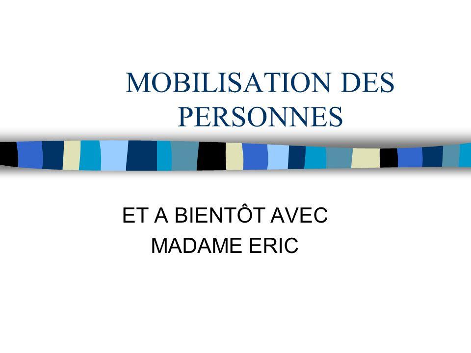 MOBILISATION DES PERSONNES ET A BIENTÔT AVEC MADAME ERIC