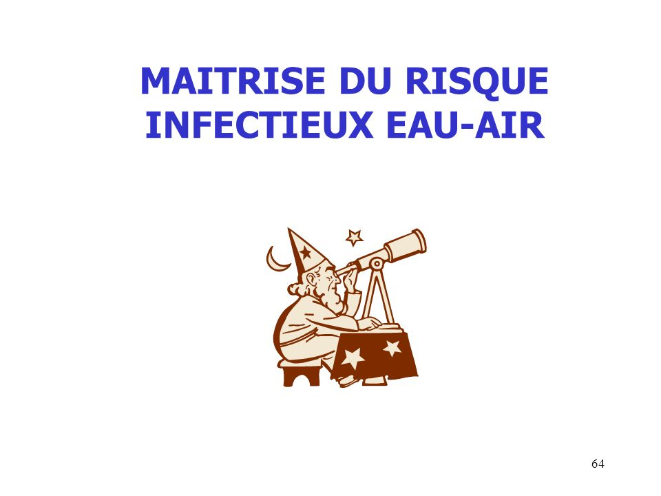 64 MAITRISE DU RISQUE INFECTIEUX EAU-AIR