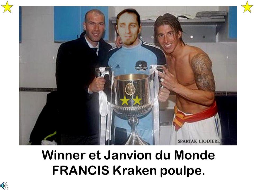 Winner et Janvion du Monde FRANCIS Kraken poulpe.