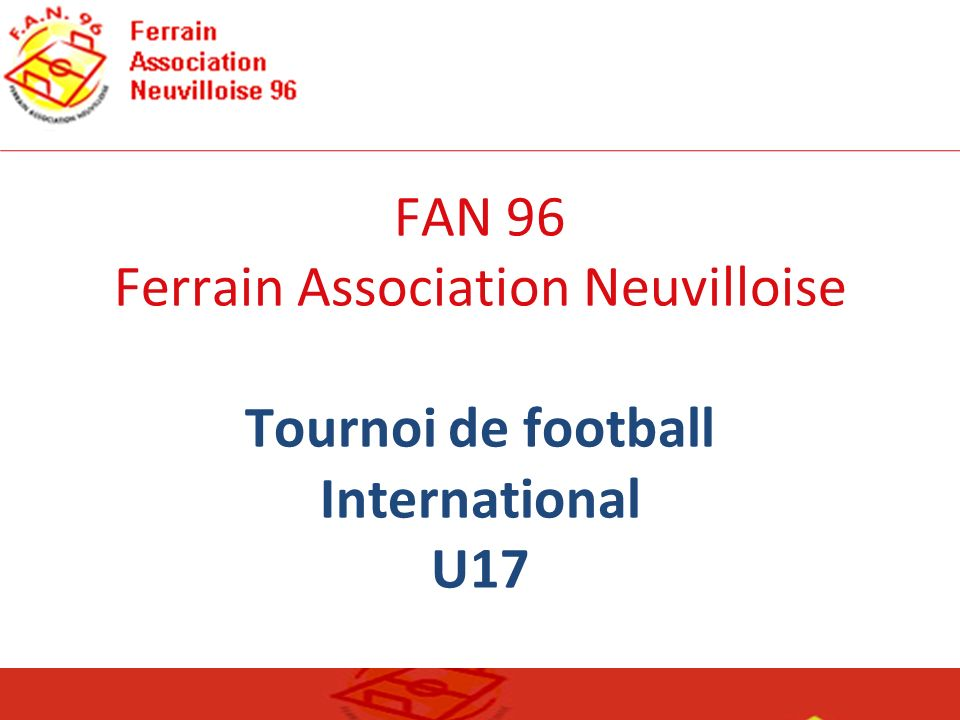 FAN 96 Ferrain Association Neuvilloise Tournoi de football International U17