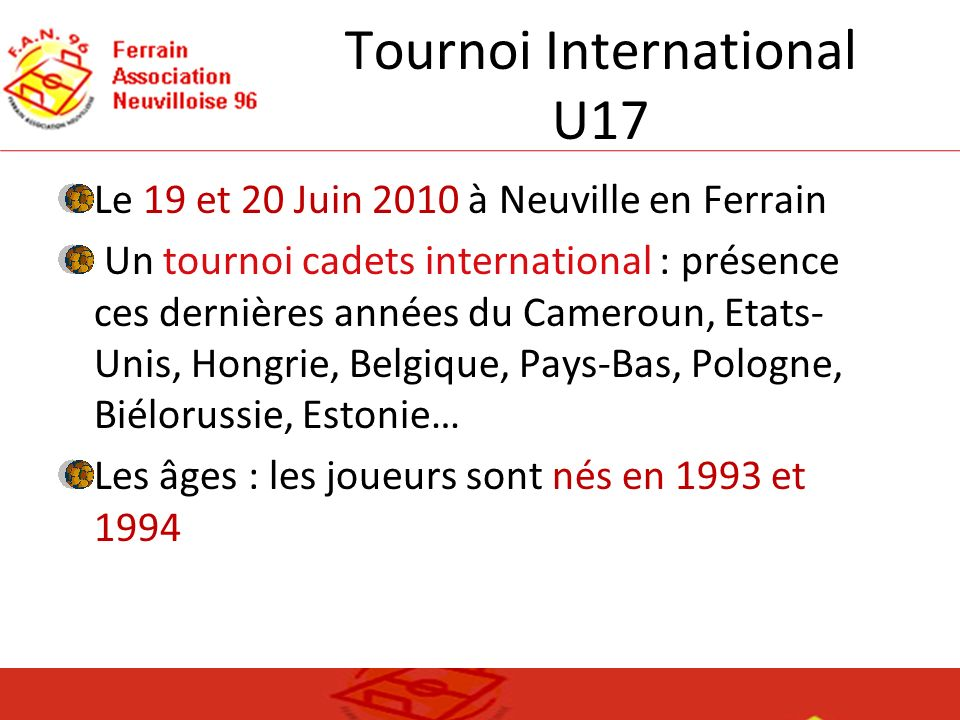 Tournoi International U17 Le 19 et 20 Juin 2010 à Neuville en Ferrain Un tournoi cadets international : présence ces dernières années du Cameroun, Eta
