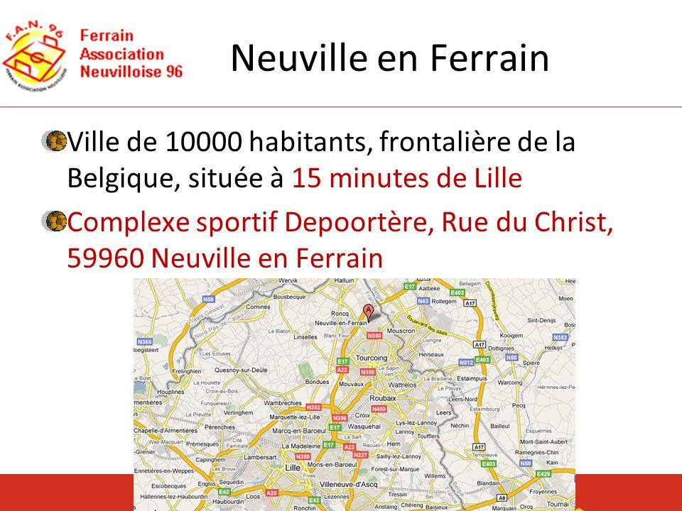 Neuville en Ferrain Ville de 10000 habitants, frontalière de la Belgique, située à 15 minutes de Lille Complexe sportif Depoortère, Rue du Christ, 599
