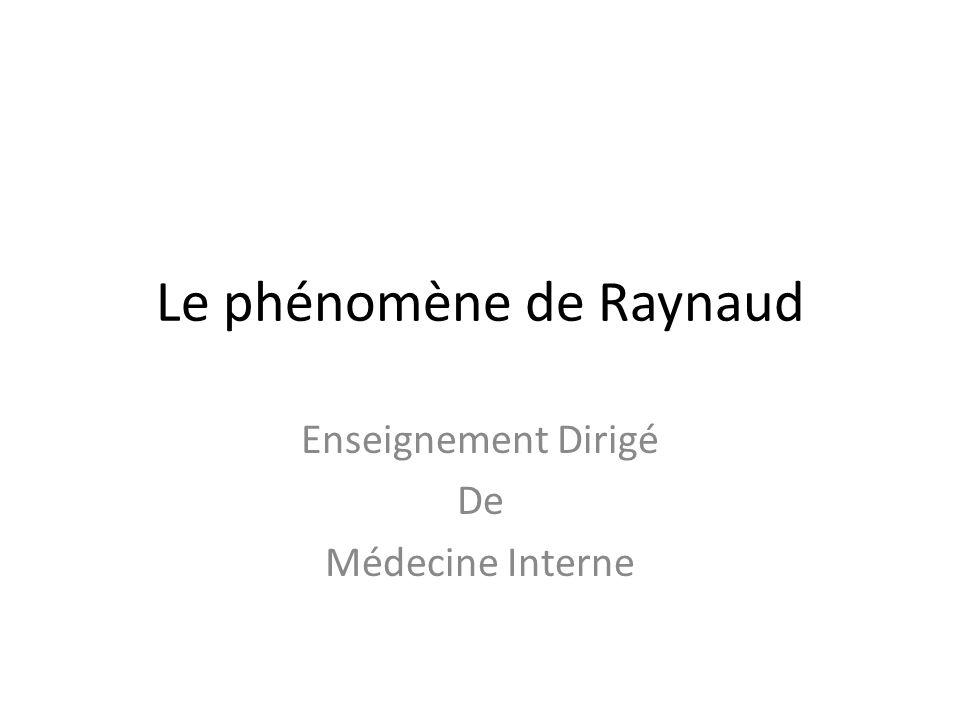 Le phénomène de Raynaud Enseignement Dirigé De Médecine Interne