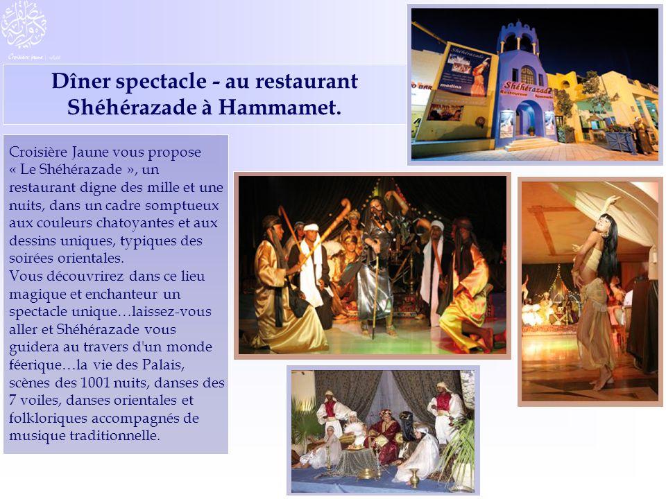 Dîner spectacle - au restaurant Shéhérazade à Hammamet. Croisière Jaune vous propose « Le Shéhérazade », un restaurant digne des mille et une nuits, d