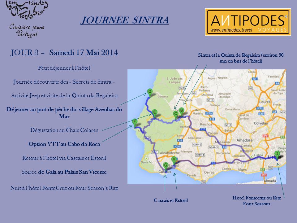 JOURNEE SINTRA JOUR 3 – Samedi 17 Mai 2014 Petit déjeuner à lhôtel Journée découverte des « Secrets de Sintra » Activité Jeep et visite de la Quinta d
