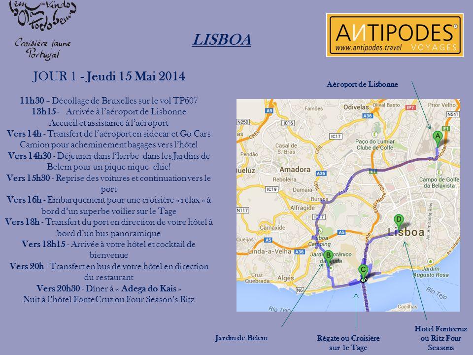 LISBOA JOUR 1 - Jeudi 15 Mai 2014 11h30 – Décollage de Bruxelles sur le vol TP607 13h15 - Arrivée à laéroport de Lisbonne Accueil et assistance à laér