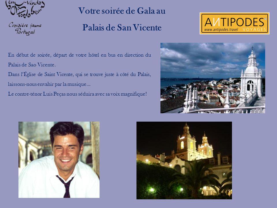 En début de soirée, départ de votre hôtel en bus en direction du Palais de Sao Vicente. Dans lÉglise de Saint Vicente, qui se trouve juste à côté du P