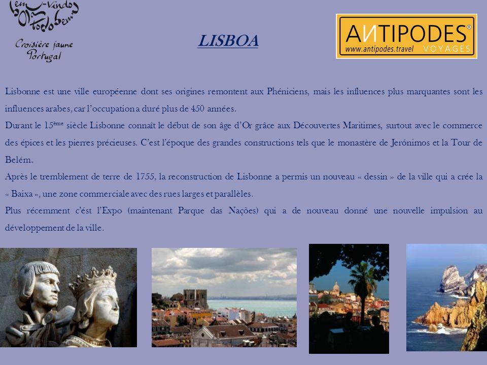 LISBOA Lisbonne est une ville européenne dont ses origines remontent aux Phéniciens, mais les influences plus marquantes sont les influences arabes, c