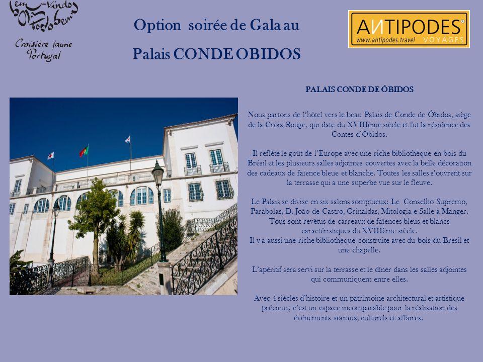 Option soirée de Gala au Palais CONDE OBIDOS PALAIS CONDE DE ÓBIDOS Nous partons de lhôtel vers le beau Palais de Conde de Óbidos, siège de la Croix R