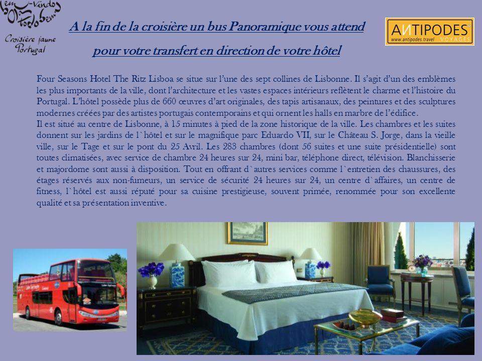 A la fin de la croisière un bus Panoramique vous attend pour votre transfert en direction de votre hôtel Four Seasons Hotel The Ritz Lisboa se situe s