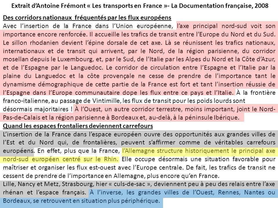 Des corridors nationaux fréquentés par les flux européens Avec linsertion de la France dans lUnion européenne, laxe principal nord-sud voit son import