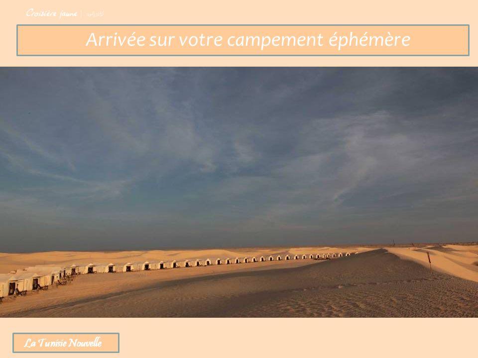 Arrivée sur votre campement éphémère La Tunisie Nouvelle