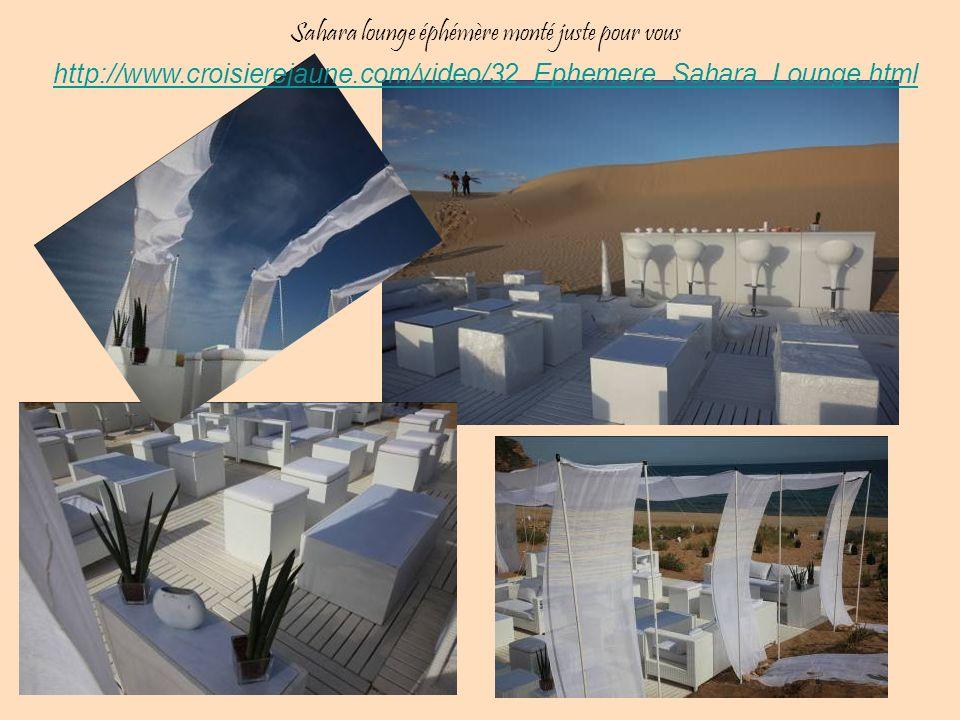 Sahara lounge éphémère monté juste pour vous http://www.croisierejaune.com/video/32_Ephemere_Sahara_Lounge.html
