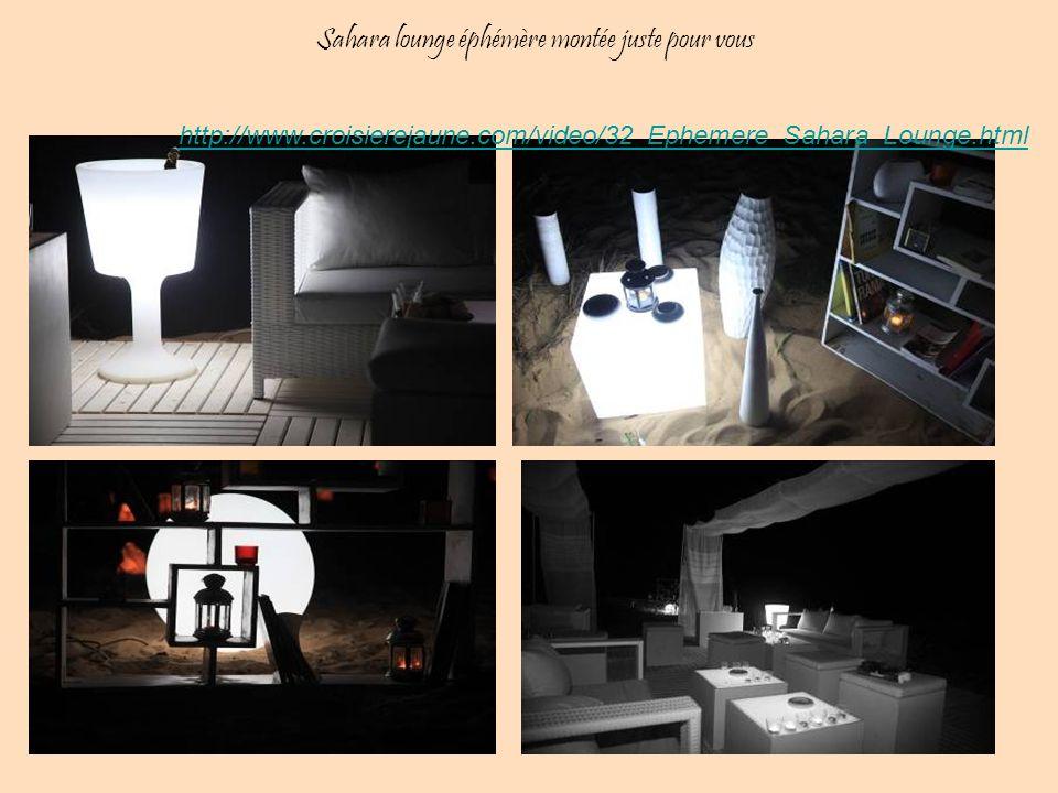 Sahara lounge éphémère montée juste pour vous