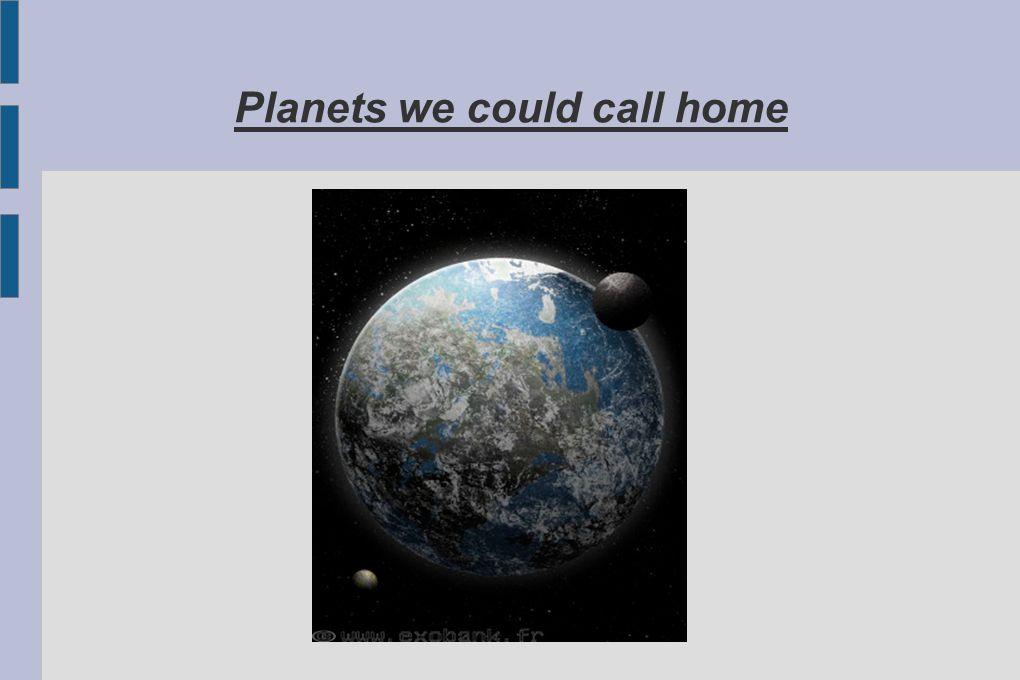 Quelques exemples GJ1214b : - Super-Terre - 6,55 masse terrestre - 2,7 * le rayon de la Terre - période : 38 heures - Sa composition principale serai la glace et les roches entourée d une épaisse atmosphère - découverte en 2009