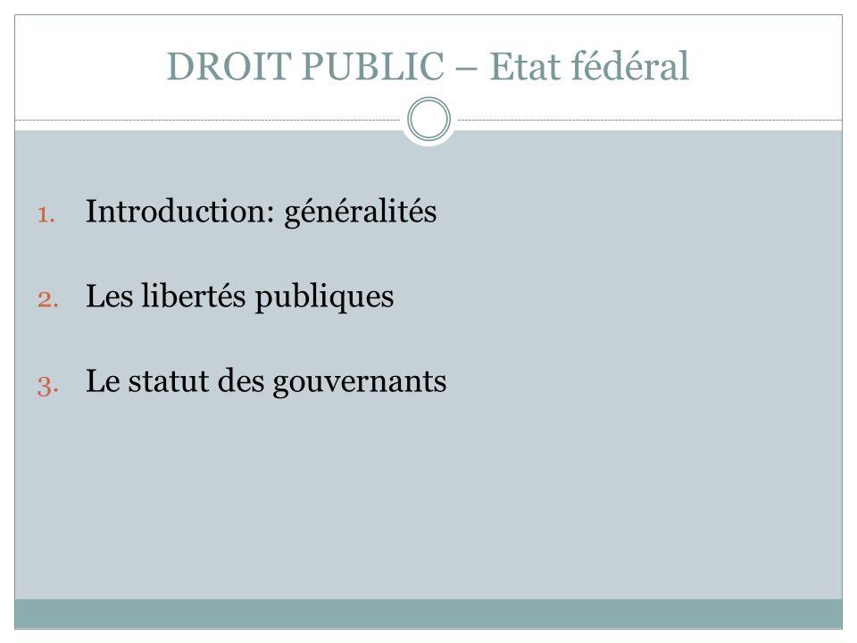 DROIT PUBLIC – Etat fédéral 1.Introduction: généralités 2.