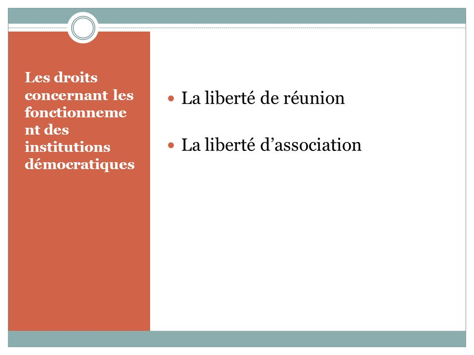 Les droits concernant les fonctionneme nt des institutions démocratiques La liberté de réunion La liberté dassociation