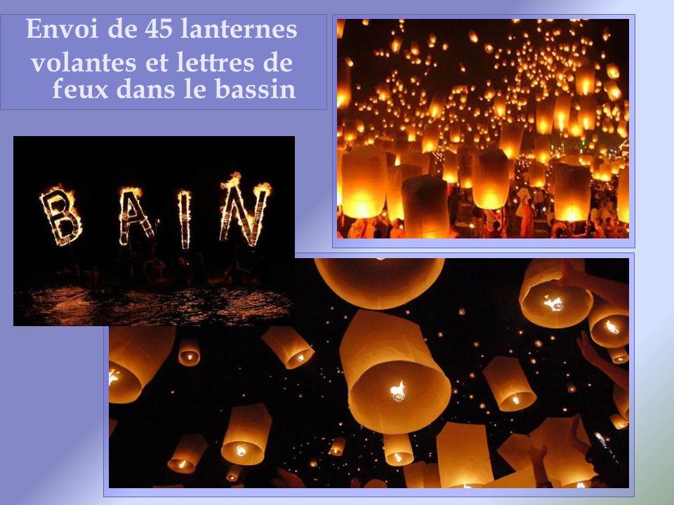 Envoi de 45 lanternes volantes et lettres de feux dans le bassin
