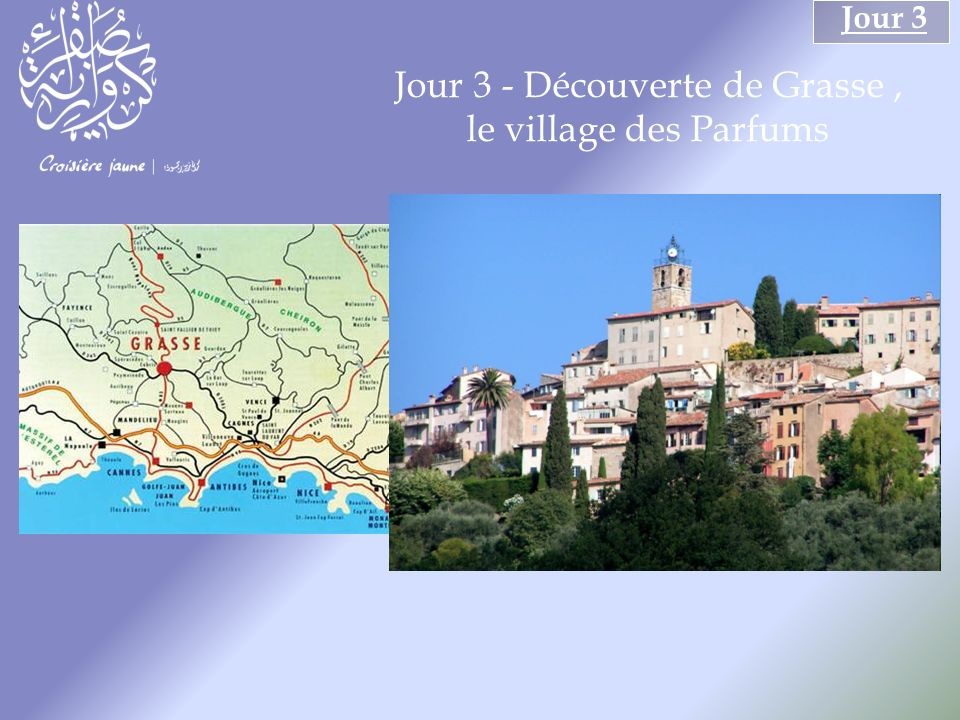 Jour 3 - Découverte de Grasse, le village des Parfums Jour 3