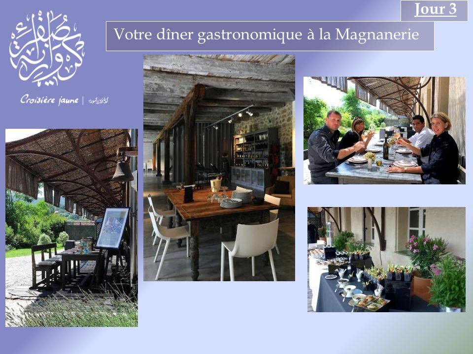 Votre dîner gastronomique à la Magnanerie Jour 3