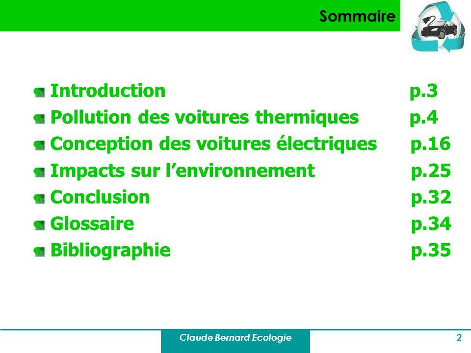 Claude Bernard Ecologie 2 Sommaire Introduction p.3 Pollution des voitures thermiques p.4 Conception des voitures électriques p.16 Impacts sur lenviro