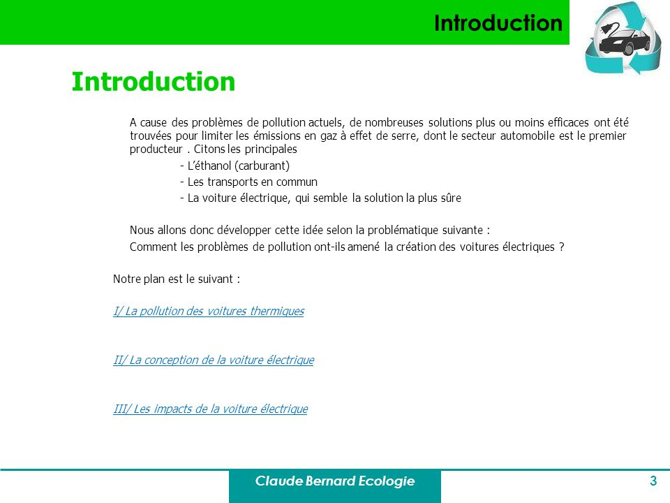 Claude Bernard Ecologie 3 Introduction A cause des problèmes de pollution actuels, de nombreuses solutions plus ou moins efficaces ont été trouvées po