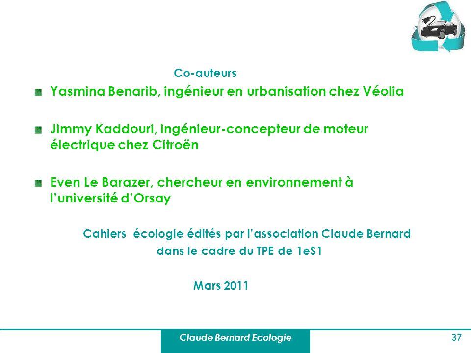 Claude Bernard Ecologie 37 Co-auteurs Yasmina Benarib, ingénieur en urbanisation chez Véolia Jimmy Kaddouri, ingénieur-concepteur de moteur électrique