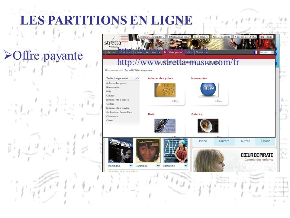 LES PARTITIONS EN LIGNE Offre payante http://www.noviscore.fr http://www.stretta-music.com/fr