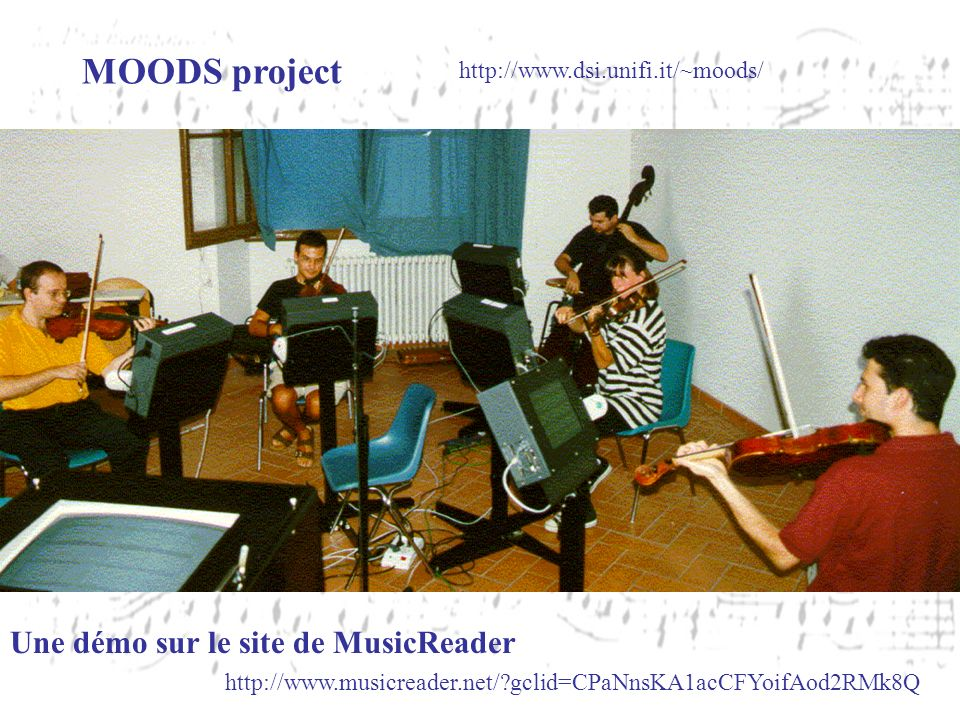 http://www.dsi.unifi.it/~moods/ MOODS project http://www.musicreader.net/?gclid=CPaNnsKA1acCFYoifAod2RMk8Q Une démo sur le site de MusicReader
