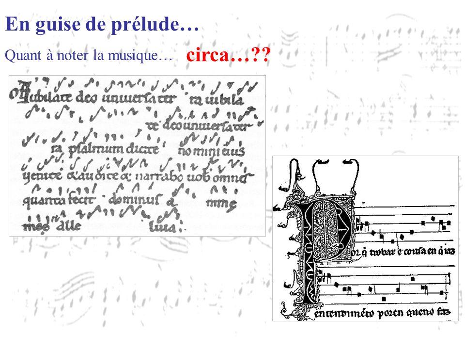 Quant à noter la musique… circa…??