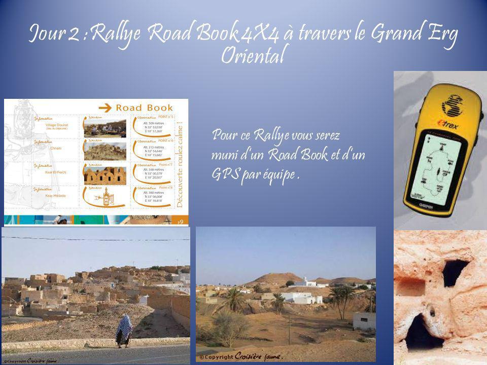 Pour ce Rallye vous serez muni dun Road Book et dun GPS par équipe. Jour 2 :Rallye Road Book 4X4 à travers le Grand Erg Oriental