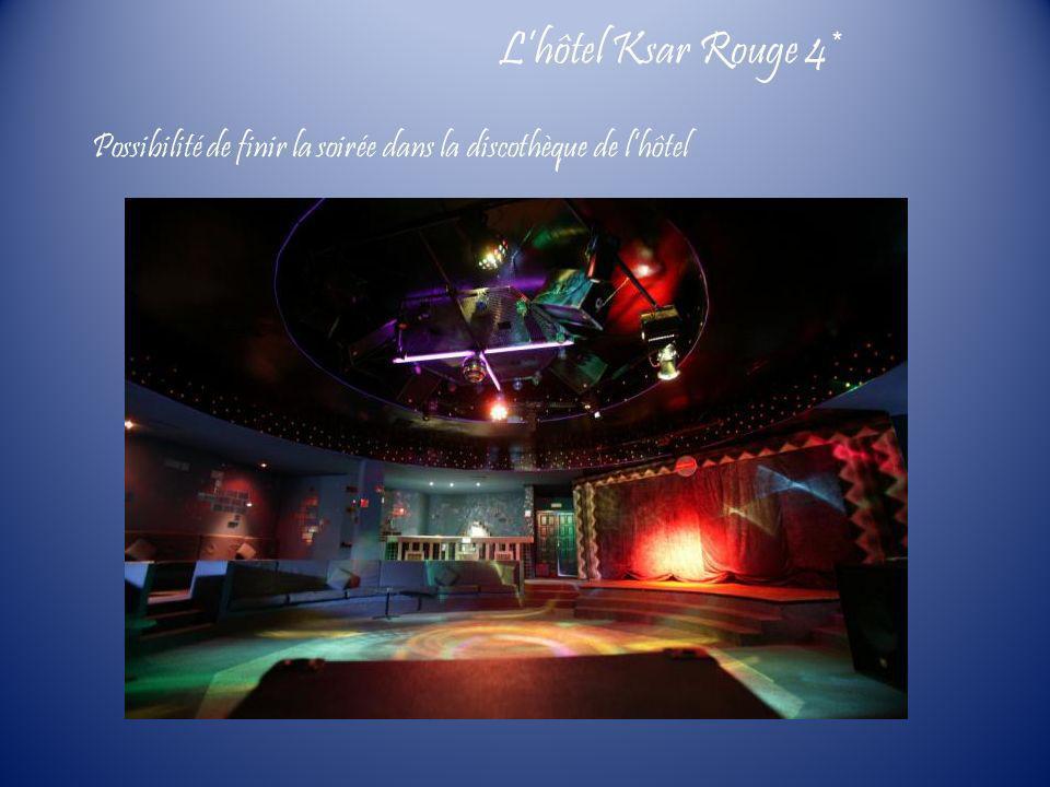 Possibilité de finir la soirée dans la discothèque de lhôtel Lhôtel Ksar Rouge 4*