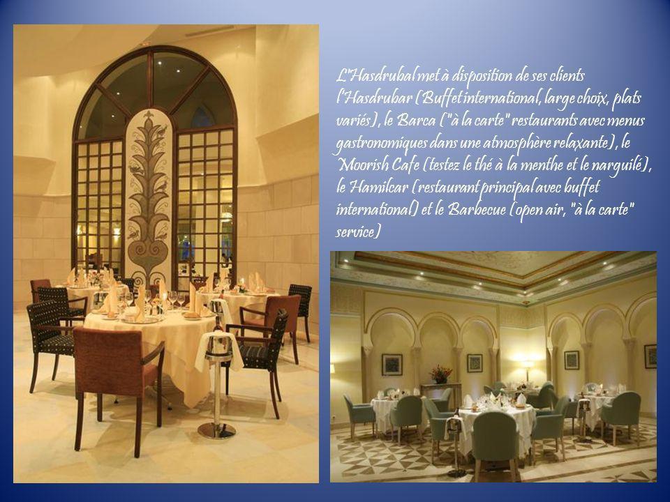 L'Hasdrubal met à disposition de ses clients lHasdrubar (Buffet international, large choix, plats variés), le Barca (