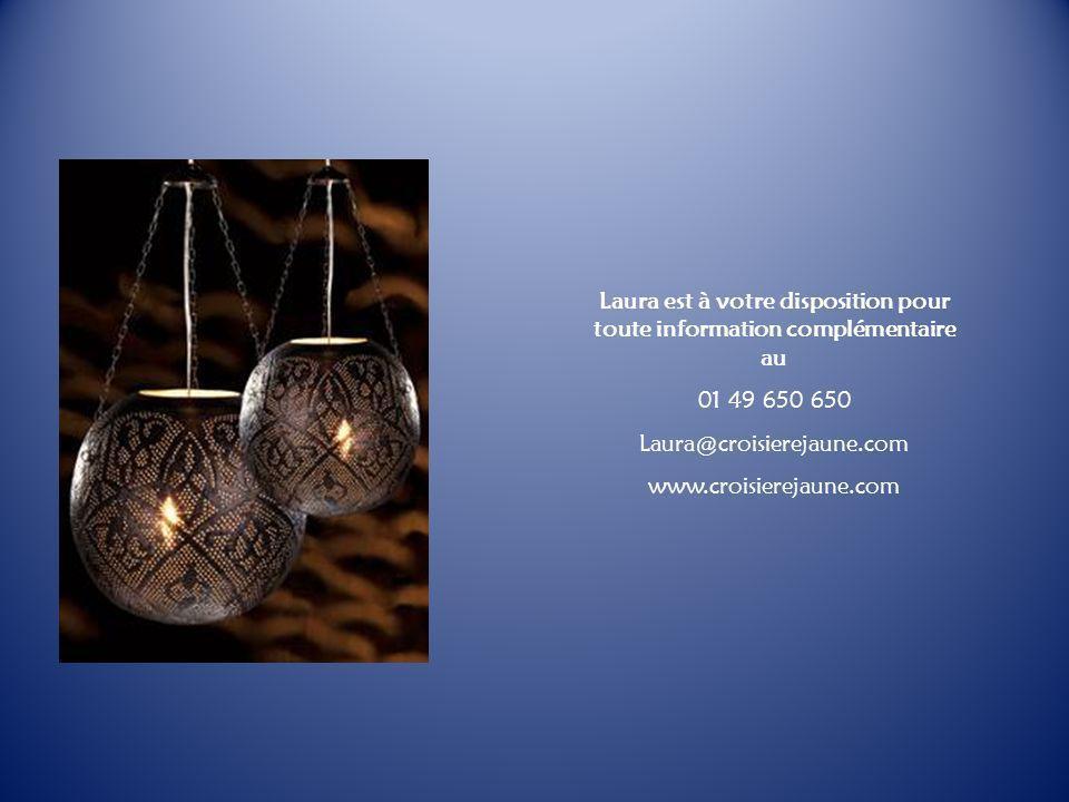 Laura est à votre disposition pour toute information complémentaire au 01 49 650 650 Laura@croisierejaune.com www.croisierejaune.com
