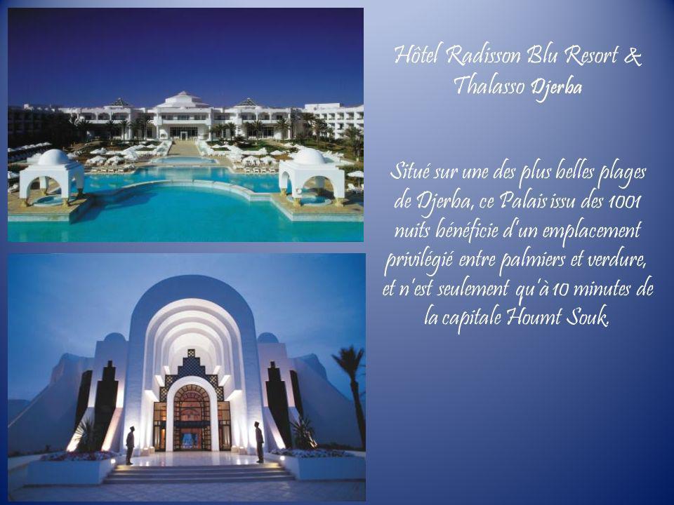 Hôtel Radisson Blu Resort & Thalasso Djerba Situé sur une des plus belles plages de Djerba, ce Palais issu des 1001 nuits bénéficie dun emplacement pr