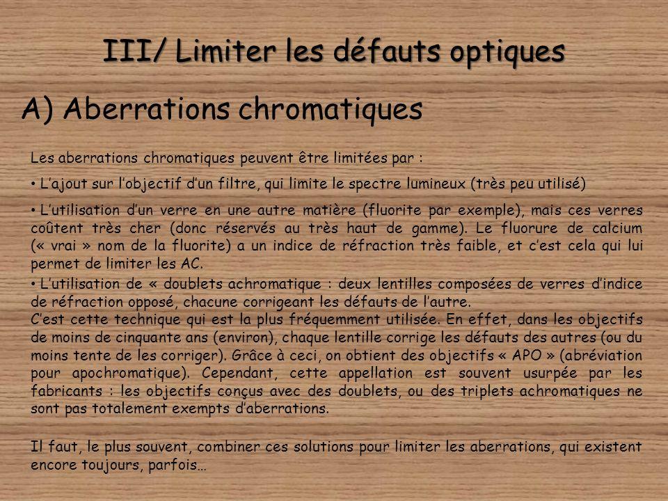 III/ Limiter les défauts optiques Lensemble des défauts optiques (ou presque) peut être corrigé par voie logicielle. DxO Optics Pro est un des plus gr