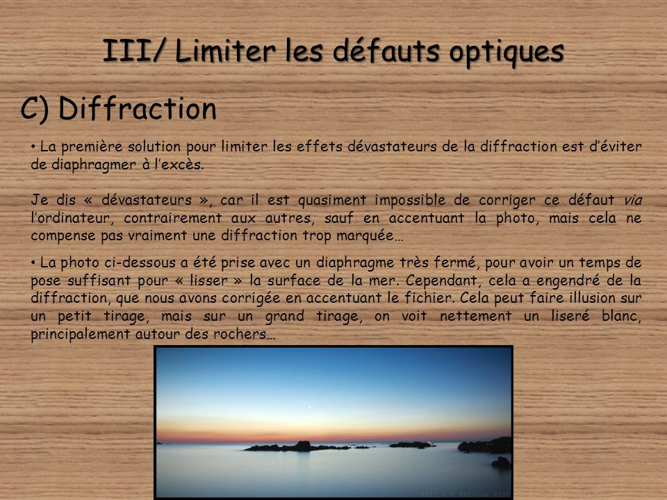 III/ Limiter les défauts optiques B) Distorsions La distorsion peut être limitée par lutilisation de focales fixes. En effet, la formule optique de ce