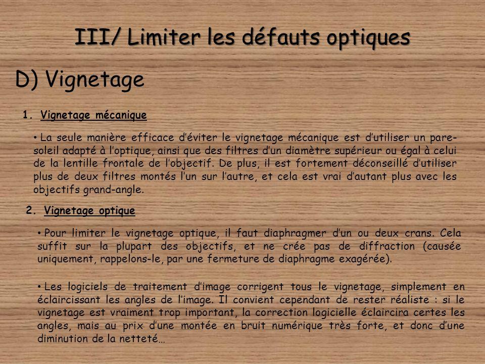 III/ Limiter les défauts optiques C) Diffraction La première solution pour limiter les effets dévastateurs de la diffraction est déviter de diaphragme