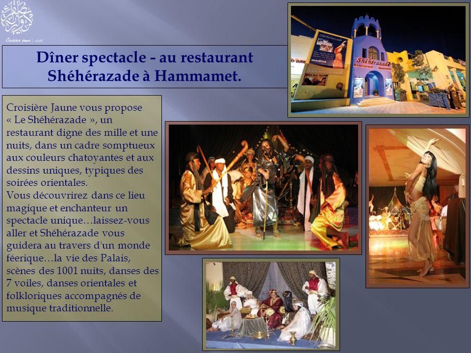 Dîner spectacle - au restaurant Shéhérazade à Hammamet.